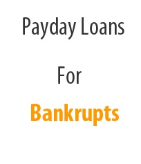 With  Payday loans for bankrupts service you can find a loan quickly and easily. Even if you don't have a fine credit record or no credit at all, we at Yes  these loans services could find you a low rate loan services . These financial services are very quick and simple, Fill in our simple application form at online and we try to find you the lowest rate loans services
