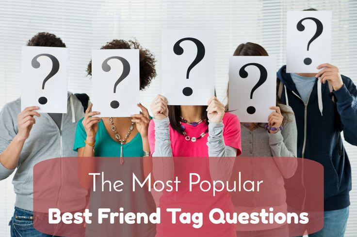The Most Popular Best Friend Tag Questions 15 Common Friend Tag Questions What's her favorite color? What are the places she would like to visit? What's her favorite food? Who is her crush? How many minutes does it take for her to get dressed? What are the things she carries all the time? Who was …