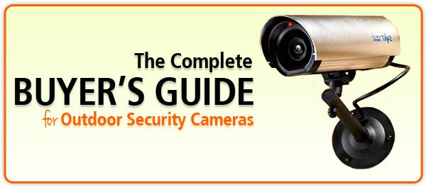 Outdoor Security Camera Guide: Find the Best Cameras, Surveillance Systems