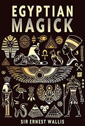 Egyptian Magick (Magick, Spells Witchcraft, Occult, Ancient Egypt) by [Wallis, Sir Ernest]