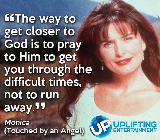 Monica Was Touched By An Angel Touched By An Angel Quotes And