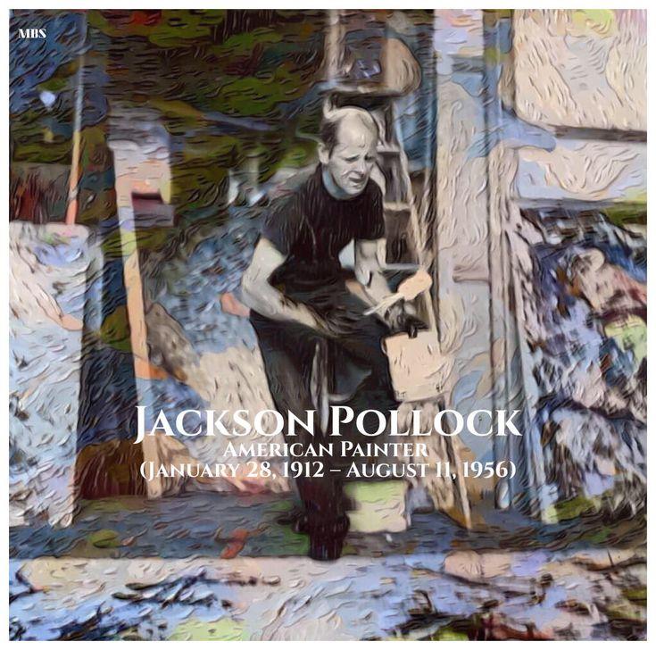 Jackson Pollock, American Painter (January 28, 1912 – August 11, 1956) (2018)