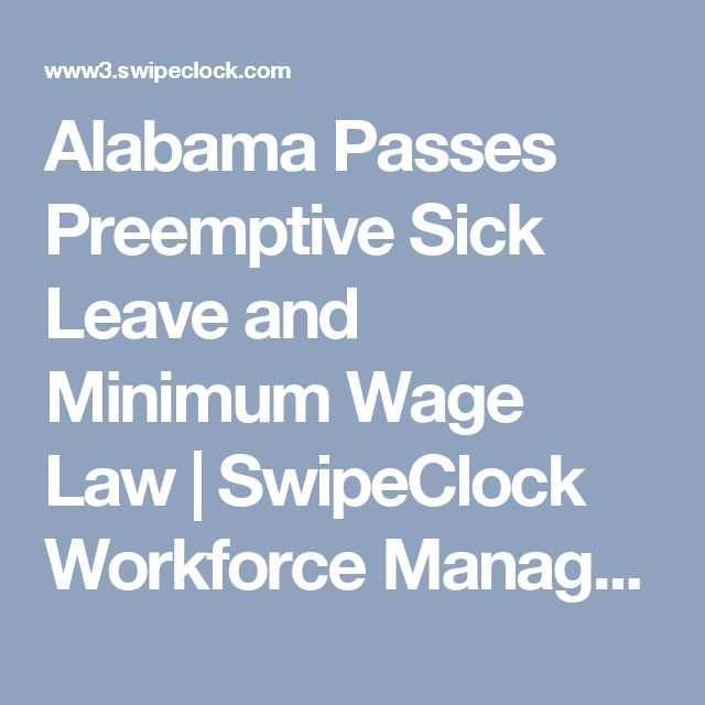 Alabama Passes Preemptive Sick Leave and Minimum Wage Law | SwipeClock Workforce Management