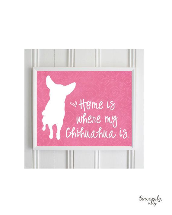 Chihuahua Art Print - 8x10 Custom Silhouette Art Print- Home is Where my Chihuahua is - Personalized Pet Print on Etsy, $17.00