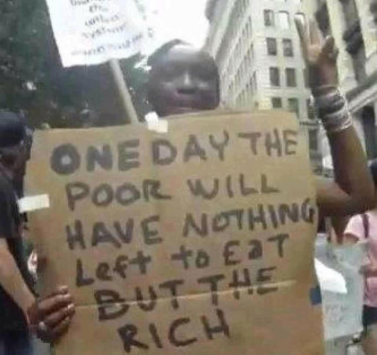 one day the poor will eat the rich