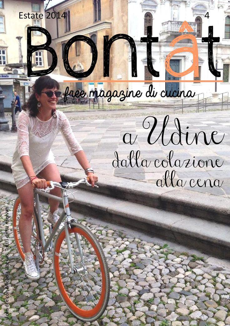 Bontât, free magazine di cucina estate 2014  Bontât, free magazine di cucina tutto made in Friuli.