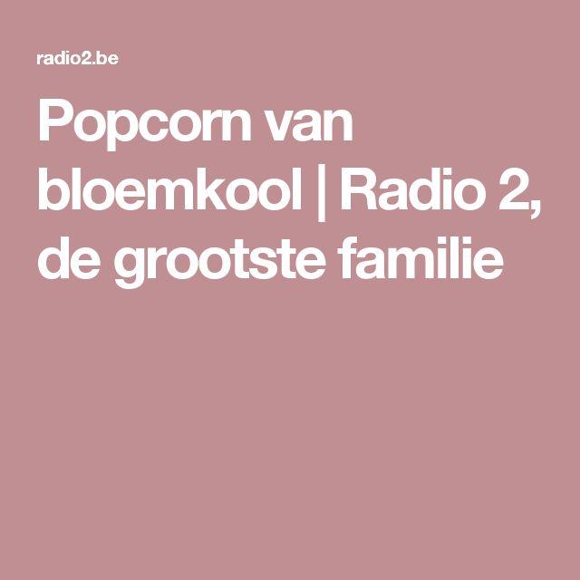 Popcorn van bloemkool  | Radio 2, de grootste familie