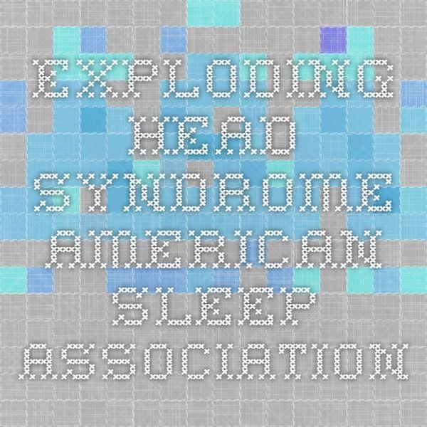 Exploding Head Syndrome - American Sleep Association