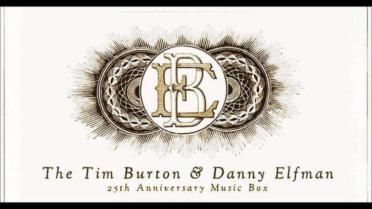 1. Music Box Suite   Danny Elfman .&. Tim Burton 25th Anniversary  [+playlist]