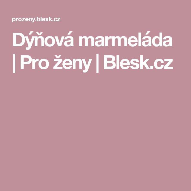 Dýňová marmeláda | Pro ženy | Blesk.cz