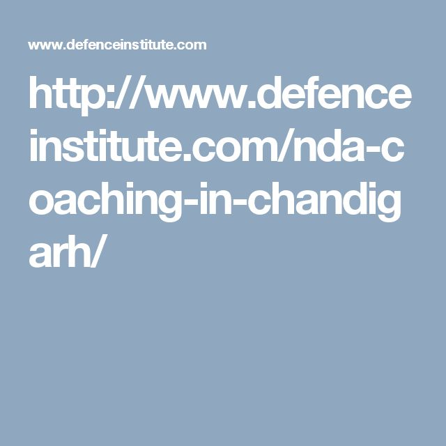 http://www.defenceinstitute.com/nda-coaching-in-chandigarh/