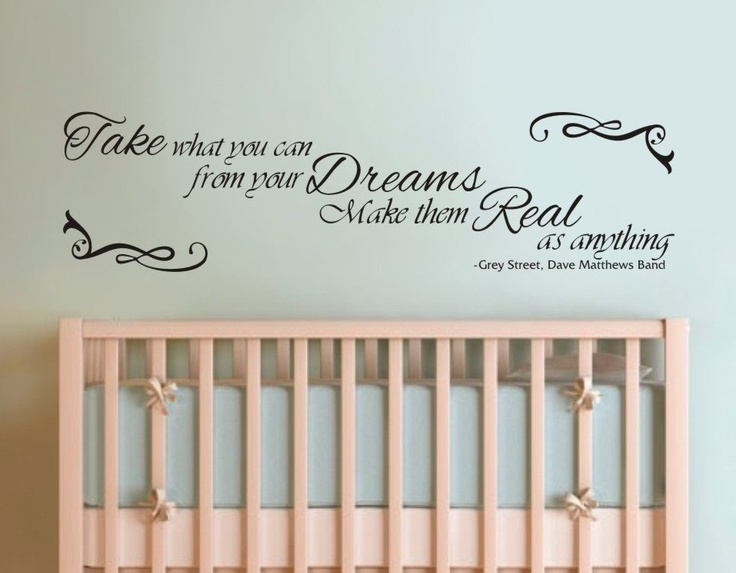 Vinyl Wall Decal - Dave Matthews Band, Take What You Can from Your DREAMS, Make Then Real as ANYTHING, Grey Street lyrics