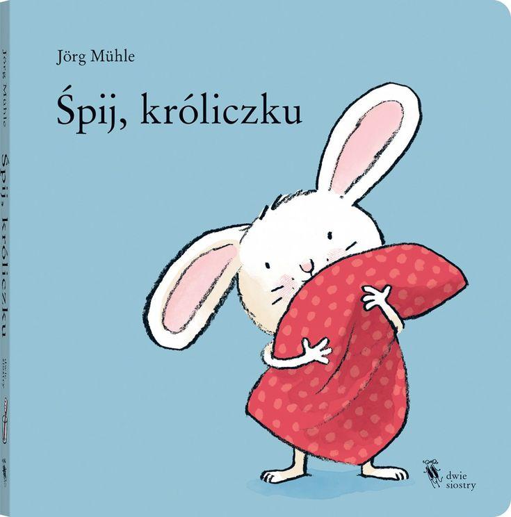 Śpij, króliczku - Wydawnictwo Dwie Siostry