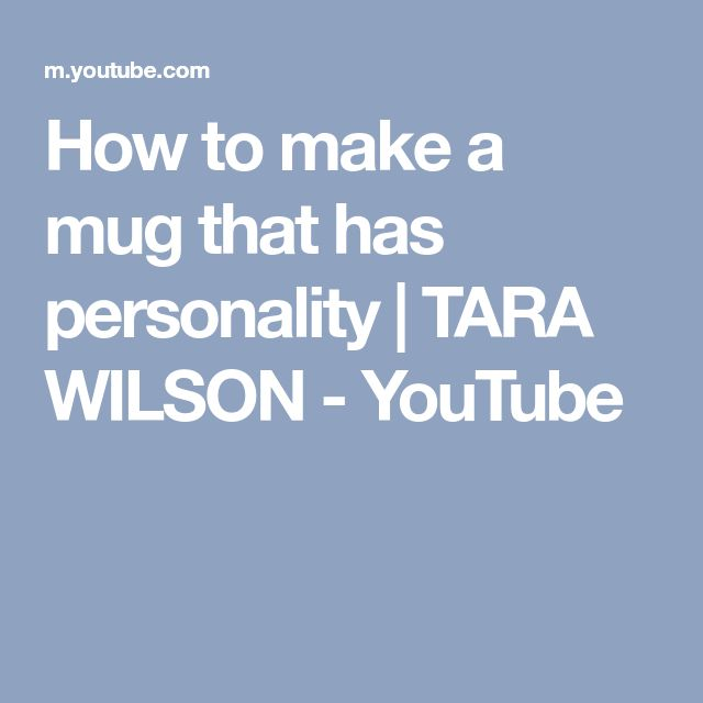 How to make a mug that has personality | TARA WILSON - YouTube