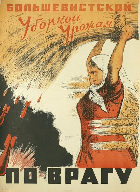 """Bolshevists, (throw your) harvest at the enemy!"" - Soviet Union, 1941"