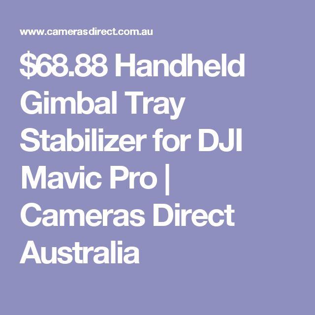 $68.88 Handheld Gimbal Tray Stabilizer for DJI Mavic Pro | Cameras Direct Australia