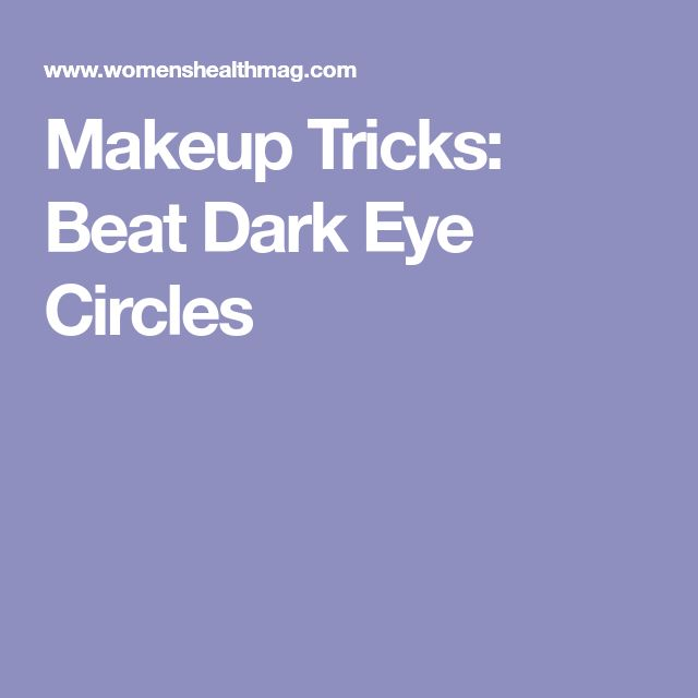 Makeup Tricks: Beat Dark Eye Circles