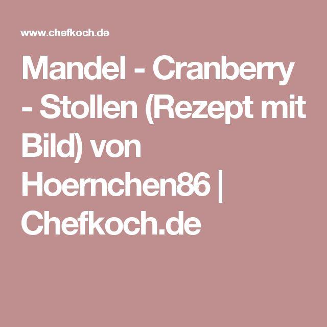 Mandel - Cranberry - Stollen (Rezept mit Bild) von Hoernchen86 | Chefkoch.de