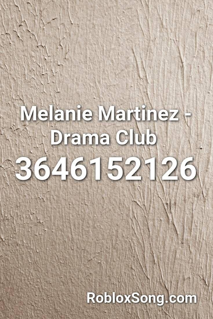 Melanie Martinez Drama Club Roblox Id Roblox Music Codes In