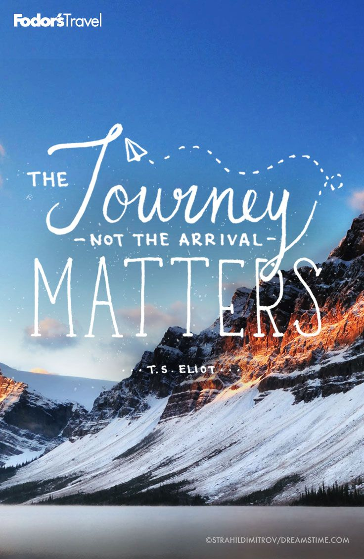 the journey not the arrival matters essay Myseum: intersections / arrivals + departures / the journey, not the arrival, matters arrivals + departures the journey, not the arrival, matters share.