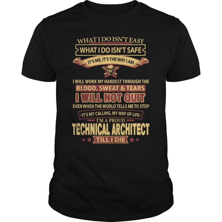 I'm A Proud Technical Architect Till I Die T-Shirt, Hoodie Technical Architect