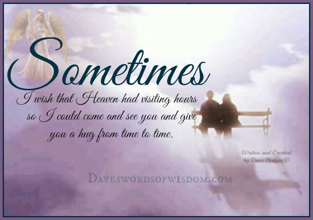 Visiting Hours In HeavenI Find More And More How Much I Miss What I Never Had I Need You So