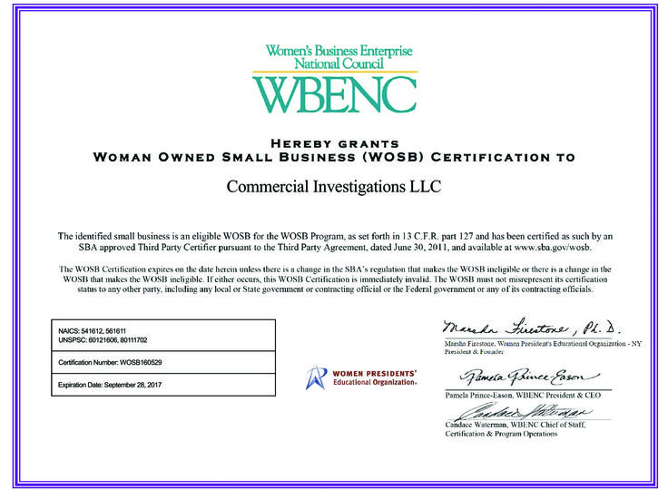 Why Wed - Why does CI care about certification?  Commercial Investigations LLC was granted Women-Owned Small Business (WOSB) certification through the Women's Business Enterprise National Council.  The U.S. Small Business Administration (SBA) works with federal agencies to help small businesses acquire government contracts.  This certification allows set-asides in industries where women-owned small businesses are substantially underrepresented.