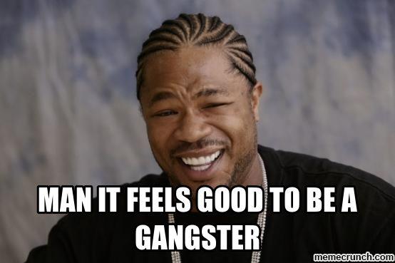 gangsta memes   Gangster meme Dec 05 08:10 UTC 2013