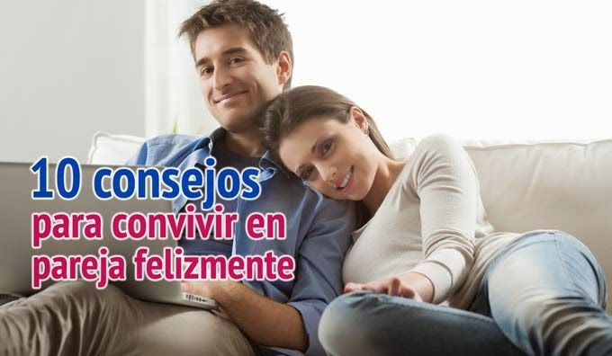 10 consejos para convivir en pareja felizmente
