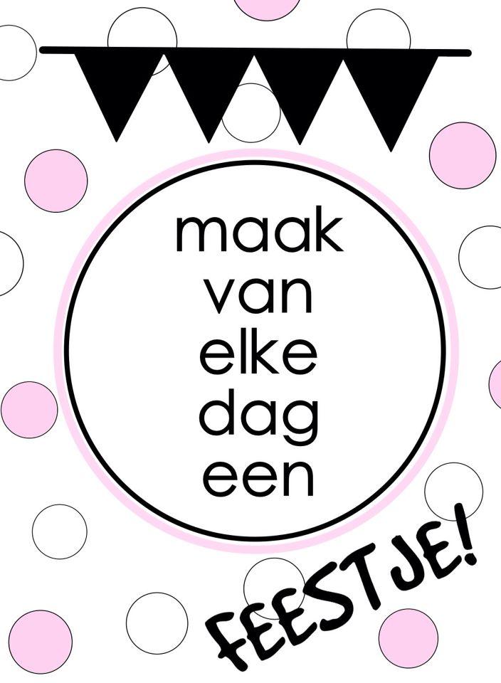Maak van elke dag een feestje! Poster uig eigen collectie van DITS&DOTS