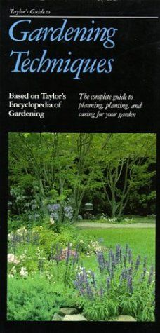 Taylor's Guide to Gardening Techniques: The Complete « LibraryUserGroup.com – The Library of Library User Group