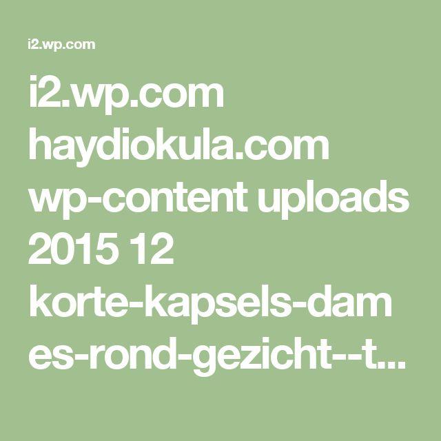 i2.wp.com haydiokula.com wp-content uploads 2015 12 korte-kapsels-dames-rond-gezicht--tztxatbwx.jpg?fit=191,300