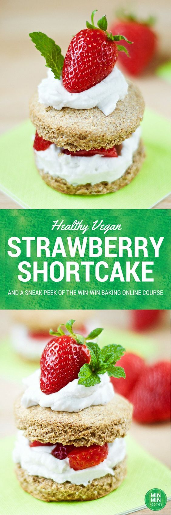 Healthy Vegan Strawberry Shortcake | WIN-WINFOOD.com and a sneak peek of the online baking course! #healthy #vegan #baking