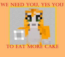 I'm afraid you're right, stampy, I never have cake in survival mode in Minecraft.