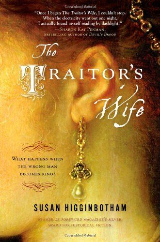 The Traitor's Wife by Susan Higginbotham http://smile.amazon.com/dp/1402217870/ref=cm_sw_r_pi_dp_9FtEub1FW4G0N