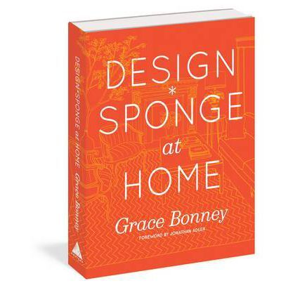 The Debut Book By One Of The Webu0027s Most Beloved And Popular Design Bloggers,  Grace