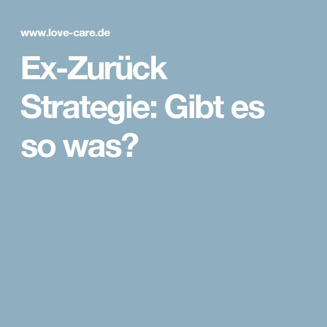 Ex-Zurück Strategie: Gibt es so was?