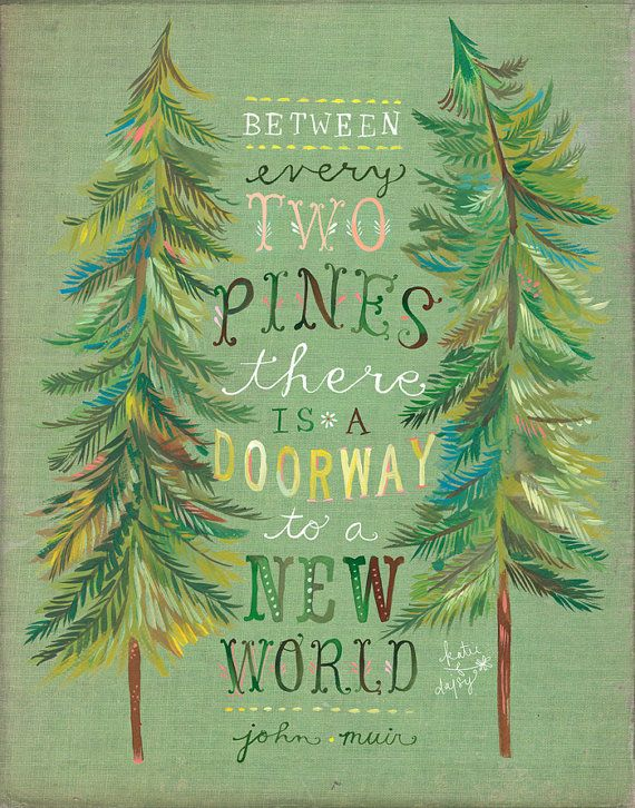 Two Pines Print | John Muir Quote | Katie Daisy