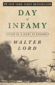 """Day of Infamy By Walter Lord - The attack on Pearl Harbor changed the world. In this New York Times bestselling account from the author of A Night to Remember, bear witness to the event that triggered America's involvement in World War II. """"Recommended for all history collections"""" (Library Journal), with over 1,000 five-star ratings on Goodreads."""