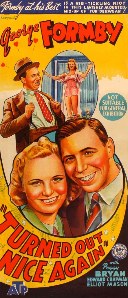 Turned Out Nice Again (1941)Stars: George Formby, Peggy Bryan, Elliott Mason ~ Director: Marcel Varnel