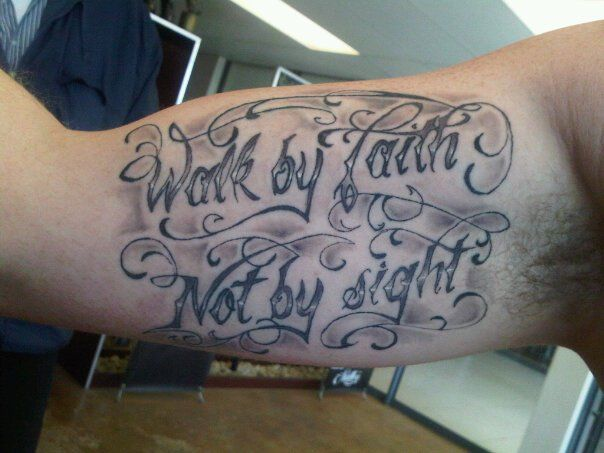 Walk By Faith Not By Sight Faith Tattoo On Bicep