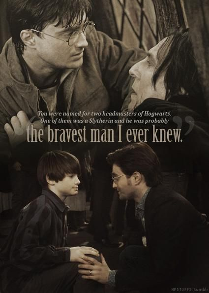 Severus Snape-the bravest man I ever knew...
