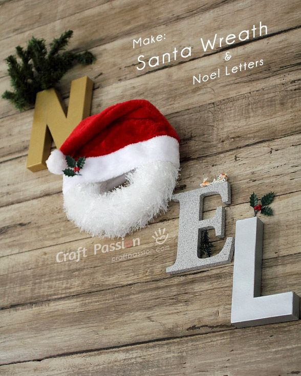Make a furry beard Santa wreath and construct the word Noel with paper mache letters. It is an easy and cute decoration you can whip up last minute.