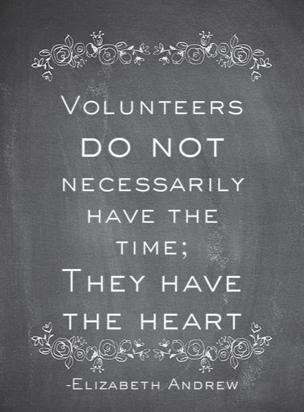 Thank you to all that have the heart and take the time to volunteer!