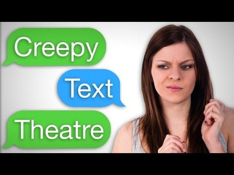 Creepy Text Theatre....too real!