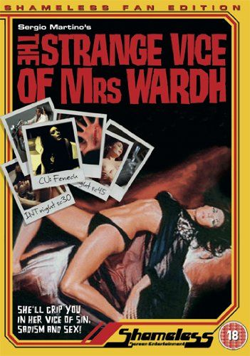 Strange Vice Of Mrs Wardh  (UK Shameless DVD)  Directed by Sergio Martino with Edwige Fenech.