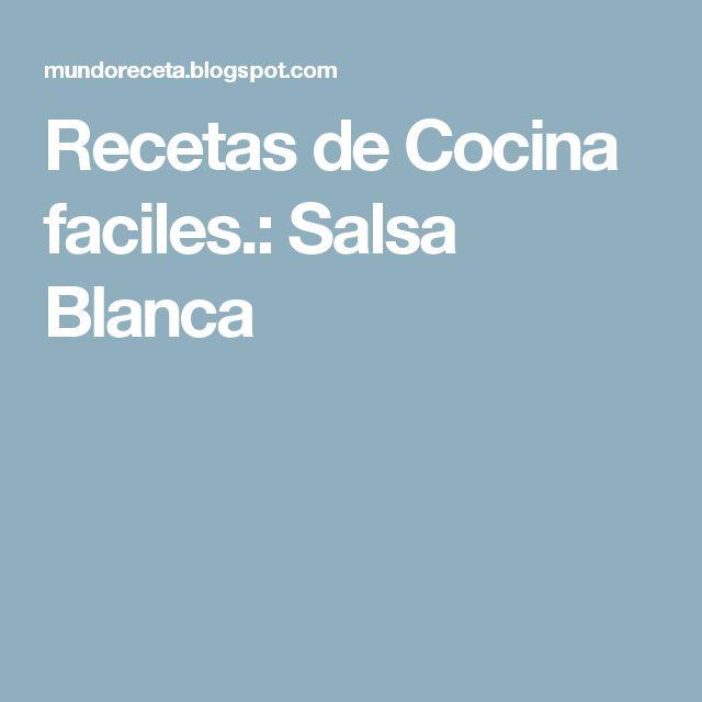 Recetas de Cocina faciles.: Salsa Blanca