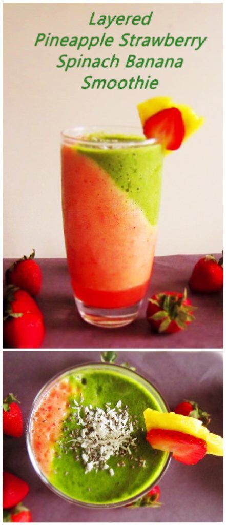 Pineapple, Strawberry, Banana and Spinach layered smoothie recipe without any…