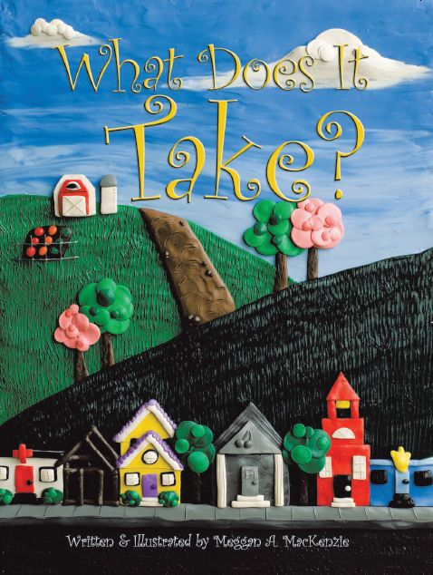 """""""What Does It Take?"""" is a children's book written and illustrated by Meggan A. Mackenzie. A book about community, admiration, and inclusiveness. Perfect for ages 4-8 +!"""