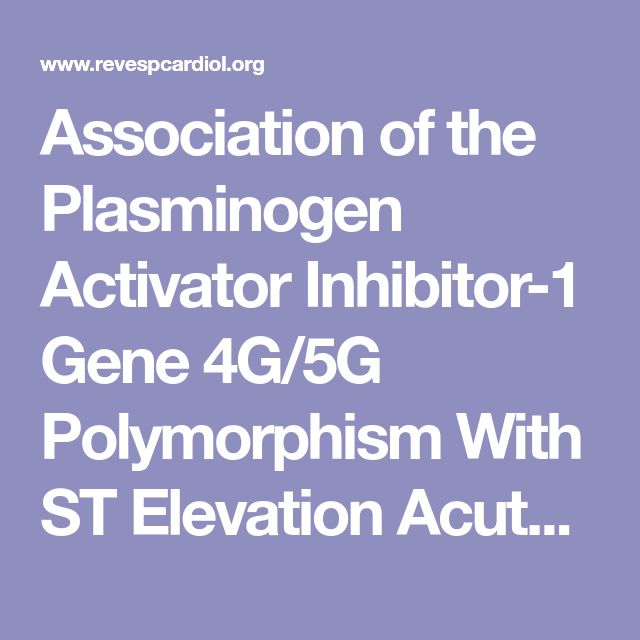 Association of the Plasminogen Activator Inhibitor-1 Gene 4G/5G Polymorphism With ST Elevation Acute Myocardial Infarction in Young Patients | Revista Española de Cardiología (English Edition)